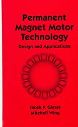 Permanent Magnet Motor Technology: Design and Applications