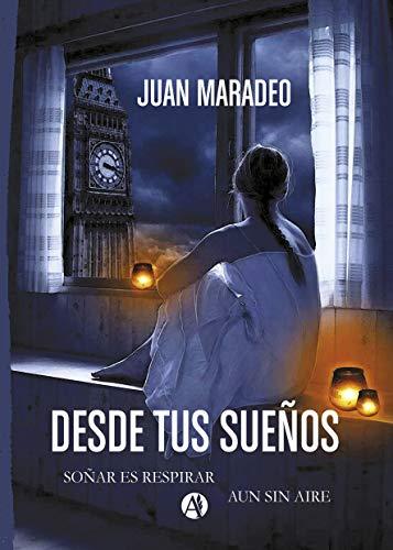 Desde tus sueños de Juan Maradeo