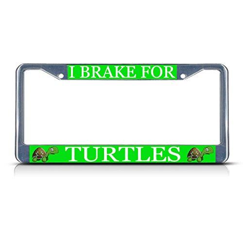 I Break for Turtles Chrom Metall Heavy Duty Nummernschild Rahmen Tag Bordüre Perfekt für Männer Frauen Auto Garadge Decor