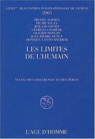 Les limites de l'humain : XXXIXe rencontres internatinales de Genève, 2003