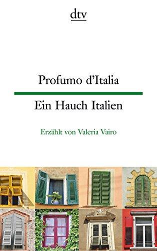 Profumo d'Italia Ein Hauch Italien: Kleine Geschichten aus dem italienischen Alltag (dtv zweisprachig)