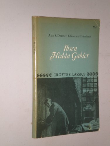 Hendrik Ibsen: Hedda Gabler (the play) (Crofts Classics)