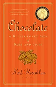 Chocolate: A Bittersweet Saga of Dark and Light von [Rosenblum, Mort]