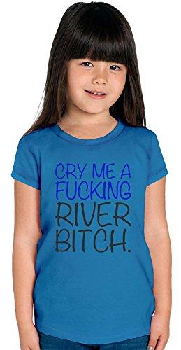 Cry Me A Fucking River Bitch Slogan Girls T-shirt 12+ yrs