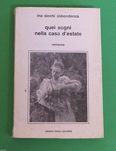 Quei sogni nella casa d'estate - Ina Sicchi Abbondanza - 1^Ed.Tempo sensibile 1988