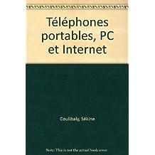 Téléphones portables, PC et Internet