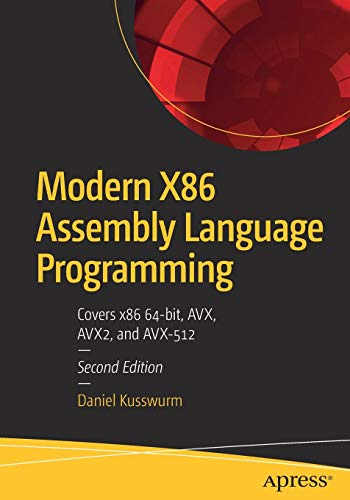 Modern X86 Assembly Language Programming: Covers x86 64-bit, AVX, AVX2, and AVX-512