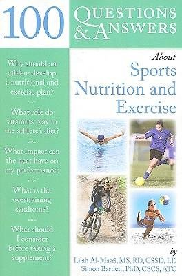 [(100 Questions And Answers About Sports Nutrition & Exercise)] [Author: Lilah Al-Masri] published on (April, 2010)
