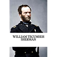 William Tecumseh Sherman: A Biography
