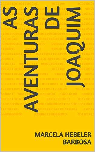 As Aventuras de Joaquim  (Portuguese Edition) por Marcela  Hebeler Barbosa