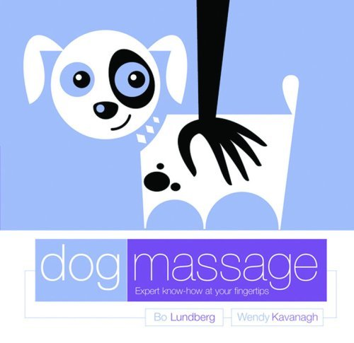 Dog Massage: Expert Know-how at Your Fingertips by Wendy Kavanagh (28-Oct-2004) Hardcover