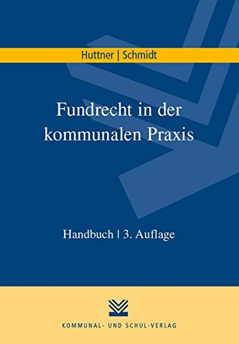 Fundrecht in der kommunalen Praxis: Handbuch