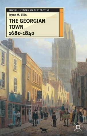 The Georgian Town 1680-1840 (Social History in Perspective)