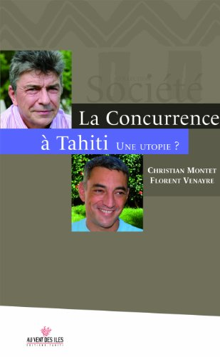 La concurrence à Tahiti par Christian Montet, Florent Venayre