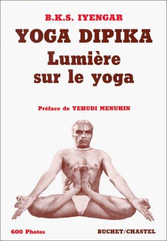 YOGA DIPIKA. Lumire sur le yoga