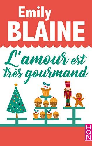 L'amour est très gourmand (HQN) par [Blaine, Emily]