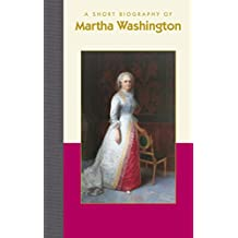 A Short Biography of Marth Washington