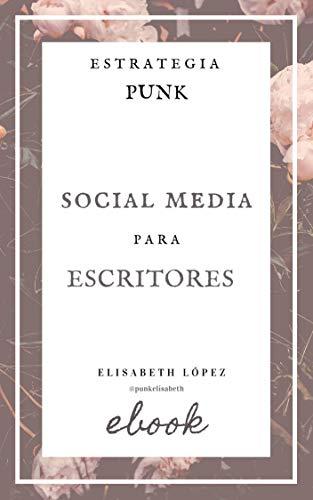 Social Media para escritores: La forma más Punk de ver las redes ...