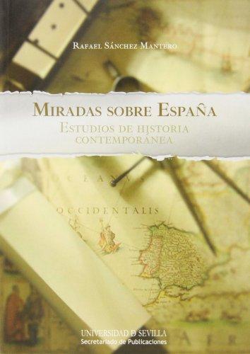 Descargar Libro Miradas sobre España. Estudios de historia contemporánea (Historia y Geografía) de Rafael Sánchez Mantero