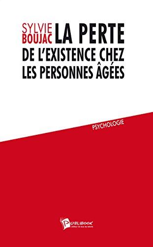 La Perte de l'existence chez les personnes âgées par Sylvie Boujac