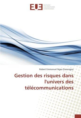 Gestion des risques dans l'univers des télécommunications par Robert Emmanuel Ngea Essoungou