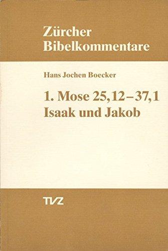 1. Mose 25, 12-37,1 Isaak und Jakob (Zürcher Bibelkommentare. Altes Testament)