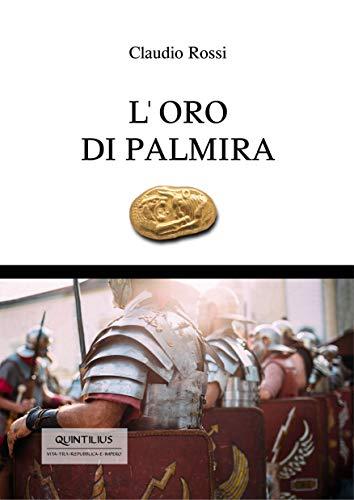 L'ORO DI PALMIRA (Quintilio, Vita tra Repubblica e Impero Vol. 8)