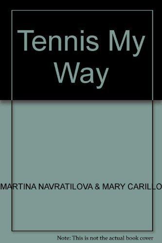 Tennis My Way por Martina Navratilova & Mary Carillo