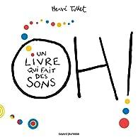 Oh ! Un livre qui fait des sons par Hervé Tullet
