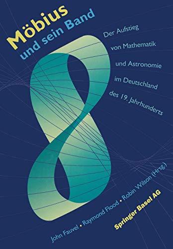 Möbius und sein Band: Der Aufstieg von Mathematik und Astronomie im Deutschland des 19. Jahrhunderts (German Edition)