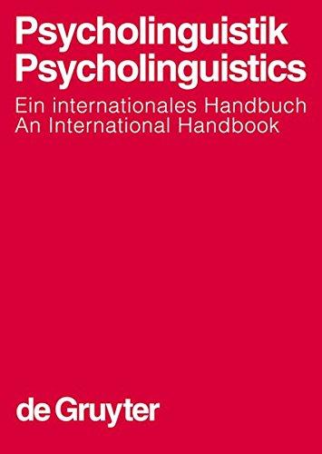 Psycholinguistik. Psycholinguistics: Ein internationales Handbuch. An International Handbook (Handbücher zur Sprach- und Kommunikationswissenschaft / ... and Communication Science (HSK), Band 24)