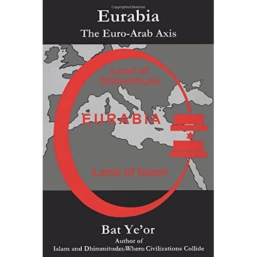 Eurabia: The Euro-Arab Axis by Ye'Or Bat (1-Feb-2005) Paperback