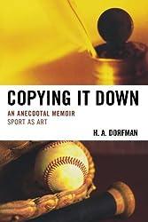 Copying It Down: An Anecdotal Memoir by H.A. Dorfman (2009-12-07)