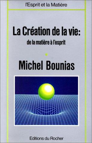 La Création de la vie : De la matière à l'esprit