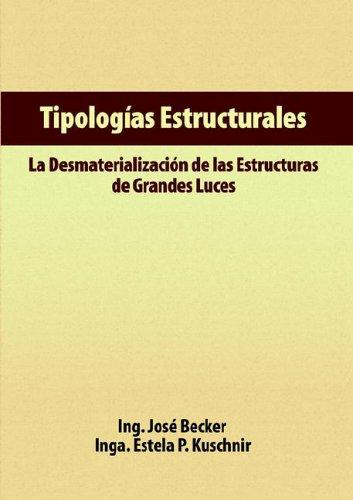 Tipologas Estructurales - La Desmaterializacin de Las Estructuras de Grandes Luces por Josi Becker