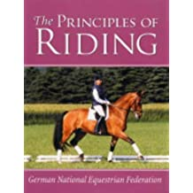 The Principles of Riding (German National Equestrian Federation's Complete Riding and)