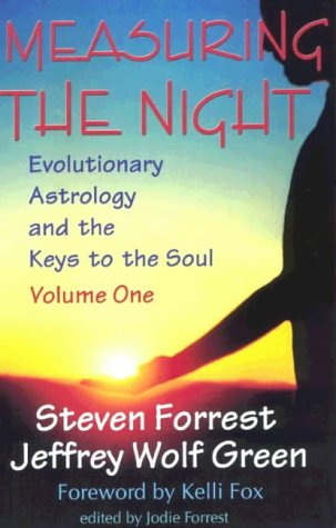 Measuring the Night: v.1: Evolutionary Astrology and the Keys to the Soul: Vol 1