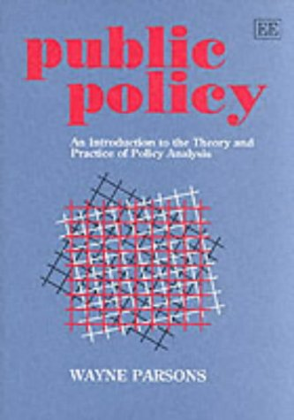 Public Policy: An Introduction to the Theory and Practice of Policy Analysis por Wayne Parsons