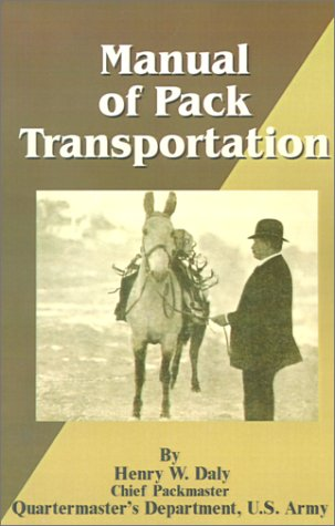 Manual of Pack Transportation por Henry W. Daly