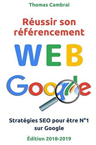 Réussir son référencement Web : Stratégies SEO pour être N°1 sur Google par Thomas Cambrai