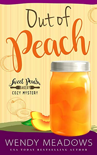Out of Peach (Sweet Peach Bakery Book 10) (English Edition) eBook ...