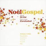 Noël Gospel / Tanya St Val, Dominique Zorobabel, Getrude Seinin, GospelSoSool...[et al.] | St Val, Tanya. Interprète