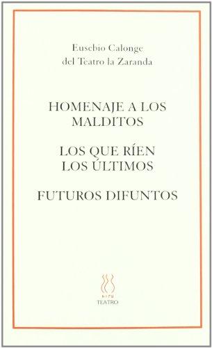 Homenaje a los malditos;Los que ríen los últimos;Futuros difuntos (SKENE) por Eusebio Calonge