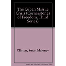 The Cuban Missile Crisis (Cornerstones of Freedom. Third Series) by Susan Maloney Clinton (1993-10-05)