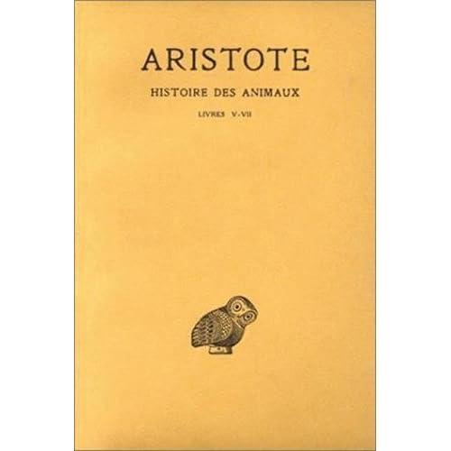 Aristote. Histoire des animaux, tome 2, livres V-VII