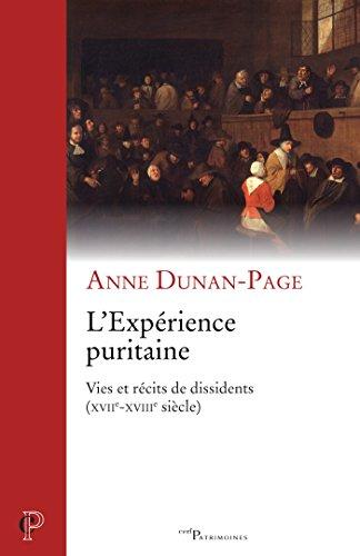 L'Expérience puritaine : Vies et récits de dissidents (XVIIe-XVIIIe siècle) (Cerf Patrimoines) par Anne Dunan-Page