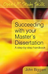 Succeeding with you Master's Dissertation: A Step-by-Step Handbook: A Step-by-step Guide