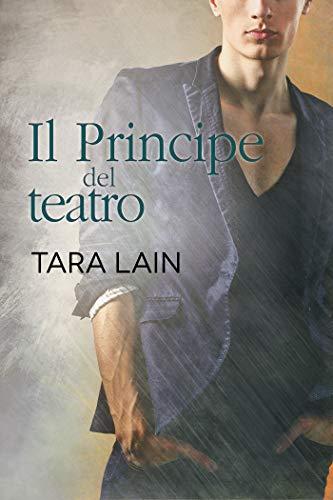 Il Principe del teatro (Storie d'amore a Laguna Vol. 3) di [Lain, Tara]