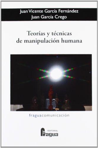 Teorías Y Técnicas De Manipulación Humana