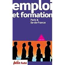 Emploi et formation : Paris & Ile-de-France : 2009-2010